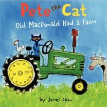 Pete the Cat: Old MacDonald Had a Farm - James Dean