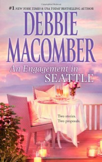 An Engagement in Seattle: Groom WantedBride Wanted - Debbie Macomber