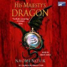 His Majesty's Dragon - Naomi Novik, Simon Vance