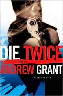 Die Twice - Andrew Grant