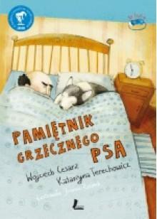 Pamiętnik grzecznego psa - Joanna Rusinek, Wojciech Cesarz, Katarzyna Terechowicz