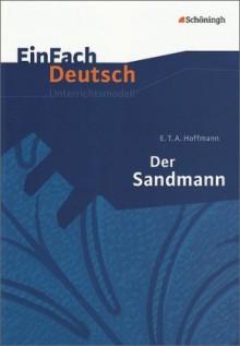 E. T. A. Hoffmann, Der Sandmann - Timotheus Schwake, E.T.A. Hoffmann
