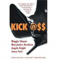 Kick Ass - Angela Knight, MaryJanice Davidson, Maggie Shayne, Jacey Ford