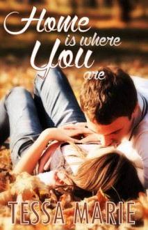 Home is Where You Are - Tessa Marie, Theresa Paolo