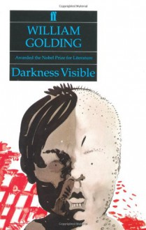 Darkness Visible - William Golding
