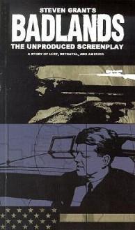 Badlands: The Unproduced Screenplay - Steven Grant