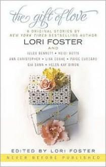 The Gift of Love - Heidi Betts, Lori Foster, HelenKay Dimon, Paige Cuccaro, Gia Dawn, Ann Christopher, Jules Bennett, Lisa Cooke