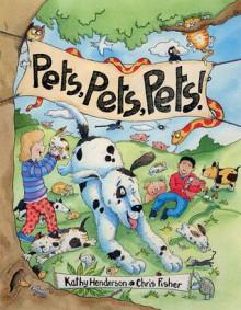Pets, Pets, Pets - Kathy Henderson, Chris Fisher