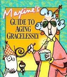 Maxine's Guide to Aging Gracelessly - John Wagner, Shoebox Greetings