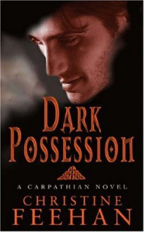Dark Possession - Christine Feehan
