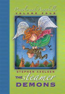 The Steamer Demons (Piccolo and Annabelle, #4) - Stephen Axelsen