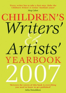 Children's Writers' & Artists' Yearbook 2007 - Meg Cabot, Alex Hamilton, Anthony Horowitz, Michelle Paver, Meg Rosoff, Matthew Skelton, Kaye Umansky