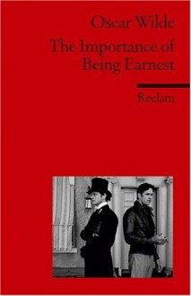 The Importance of Being Earnest - Oscar Wilde, Manfred Pfister