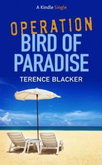Operation Bird of Paradise (Kindle Single) - Terence Blacker