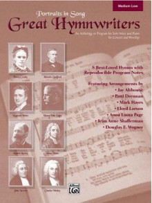 Great Hymnwriters (Portraits in Song): Medium Low Voice, Book & CD - Jay Althouse, Patti Drennan, Mark Hayes, Lloyd Larson, Anna Laura Page