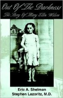 Out of the Darkness: The Story of Mary E - Eric A. Shelman, Stephan Lazoritz