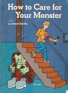 How to Care for Your Monster - Norman Bridwell