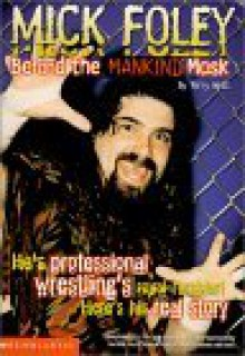 Mick Foley: Behind the Mankind Mask - Terry M. West