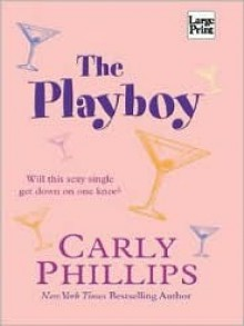 The Playboy (Chandler Brothers #2) - Carly Phillips