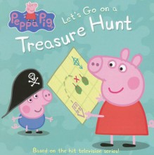 Peppa Pig: Let's Go On A Treasure Hunt - Neville Astley,Mark Baker,Susie George