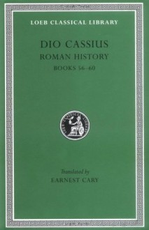 Dio Cassius: Roman History, Volume VII, Books 56-60 (Loeb Classical Library No. 175) - Dio Cassius, Earnest Cary, Herbert B. Foster