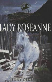 Lady Roseanne - Jenny Oldfield
