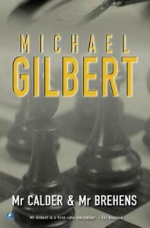 MR Calder and MR Behrens - Michael Gilbert