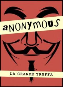 Anonymous. La grande truffa - Anonymous Anonymous