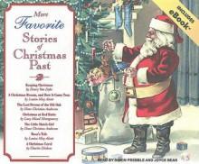 More Favorite Stories of Christmas Past - Simon Prebble, Joyce Bean, Henry van Dyke, Hans Christian Andersen, Charles Dickens, Louisa May Alcott, L.M. Montgomery