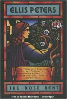 The Rose Rent (Chronicles of Brother Cadfael #13) - Ellis Peters, Wanda McCaddon