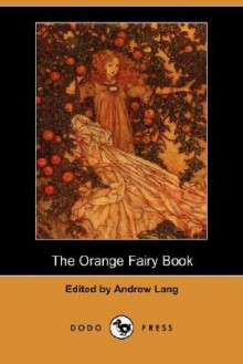 The Orange Fairy Book (Dodo Press) - Andrew Lang
