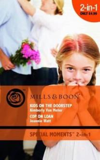 Kids on the Doorstep / Cop on Loan - Kimberly Van Meter, Jeannie Watt