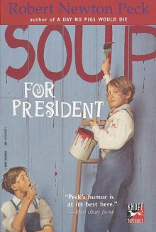 Soup for President - Robert Newton Peck