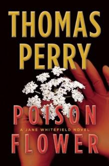 Poison Flower: A Jane Whitefield Novel - Thomas Perry, Joyce Bean