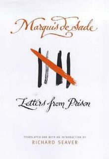 Letters From Prison - Marquis de Sade