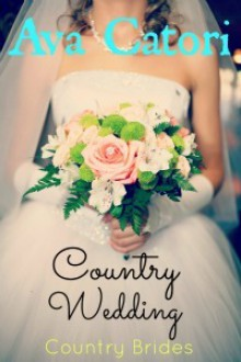 Country Wedding (Country Brides, #3) - Ava Catori