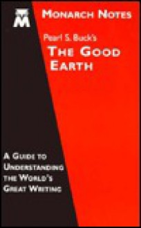 MONARCH NOTES- PEARL S. BUCK'S THE GOOD EARTH - Donald Roden