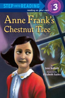 Anne Frank's Chestnut Tree (Step into Reading) - Jane Kohuth, Elizabeth Sayles