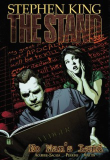 The Stand, Volume 5: No Man's Land - Mike Perkins, Roberto Aguirre-Sacasa, Stephen King