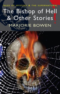 The Bishop of Hell & Other Stories - Marjorie Bowen