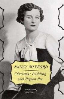 Christmas Pudding and Pigeon Pie (Vintage Original) - Nancy Mitford