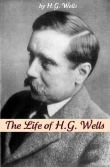 The Life of H.G. Wells - Golgotha Press