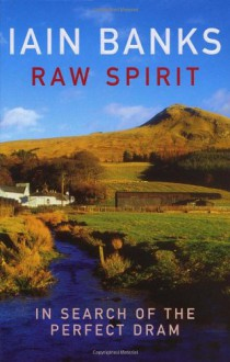 Raw Spirit - Iain Banks