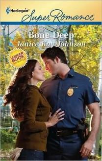 Bone Deep (Harlequin Super Romance) - Janice Kay Johnson