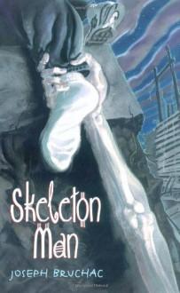 Skeleton Man - Joseph Bruchac