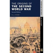 The Origins of the Second World War (Seminar Studies in History Series) - Richard Overy