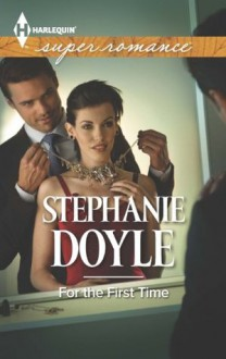 For the First Time (Harlequin Superromance) - Stephanie Doyle