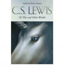 Of This and Other Worlds - C.S. Lewis,Walter Hooper
