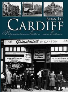 Cardiff Remember When - Brian Lee
