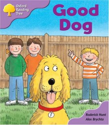 Good Dog - Roderick Hunt, Alex Brychta